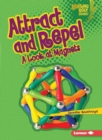 Attract and Repel : A Look at Magnets - eBook