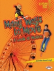 Many Ways to Move : A Look at Motion - eBook