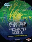 Doppler Radar, Satellites, and Computer Models - eBook