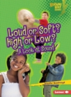 Loud or Soft? High or Low? : A Look at Sound - eBook