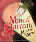 Marcel Marceau : Master of Mime - eBook