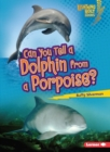Can You Tell a Dolphin from a Porpoise? - eBook