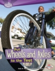 Put Wheels and Axles to the Test - eBook