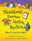 Thumbtacks, Earwax, Lipstick, Dipstick : What Is a Compound Word? - eBook