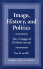 Image, History, and Politics : The Coinage of Modern Europe - Book