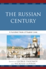 The Russian Century : A Hundred Years of Russian Lives - eBook