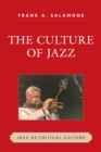 The culture of jazz : jazz as critical culture - eBook