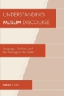 Understanding Muslim Discourse : Language, Tradition, and the Message of Bin Laden - eBook