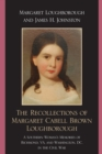 The Recollections of Margaret Cabell Brown Loughborough : A Southern Woman's Memories of Richmond, VA and Washington, DC in the Civil War - eBook