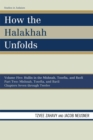 How the Halakhah Unfolds : Hullin in the Mishnah, Tosefta, and Bavli, Part One: Mishnah, Tosefta, and Bavli - eBook