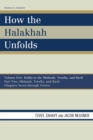 How the Halakhah Unfolds : Hullin in the Mishnah, Tosefta, and Bavli, Part Two: Mishnah, Tosefta, and Bavli - eBook