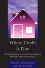 Where Credit is Due : Bringing Equity to Credit and Housing After the Market Meltdown - eBook