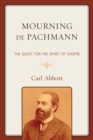Mourning de Pachmann : The Quest for the Spirit of Chopin - eBook