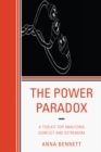 The Power Paradox : A Toolkit for Analyzing Conflict and Extremism - eBook