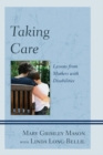 Taking Care : Lessons from Mothers with Disabilities - eBook