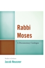 Rabbi Moses : A Documentary Catalogue - eBook