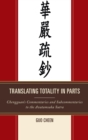 Translating Totality in Parts : Chengguan's Commentaries and Subcommentaries to the Avatamska Sutra - eBook