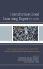 Transformational Learning Experiences : A Conversation with Counselors about Their Personal and Professional Developmental Journeys - eBook