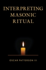 Interpreting Masonic Ritual - eBook