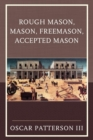 Rough Mason, Mason, Freemason, Accepted Mason - eBook