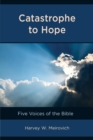 Catastrophe to Hope : Five Voices of the Bible - eBook