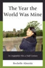 The Year the World Was Mine : An Anglophile Hits a Half Century - eBook