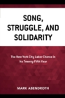 Song, Struggle, and Solidarity : The New York City Labor Chorus in Its Twenty-fifth Year - eBook