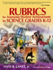 Rubrics for Assessing Student Achievement in Science Grades K-12 - Book
