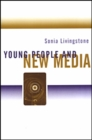 Young People and New Media : Childhood and the Changing Media Environment - Book