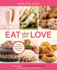 Eat What You Love : More than 300 Incredible Recipes Low in Sugar, Fat, and Calories - eBook