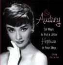So Audrey : 59 Ways to Put a Little Hepburn in Your Step - Book