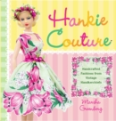 Hankie Couture : Hand-Crafted Fashions from Vintage Handkerchiefs - eBook