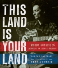 This Land Is Your Land : Woody Guthrie and the Journey of an American Folk Song - eBook