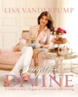Simply Divine : A Guide to Easy, Elegant, and Affordable Entertaining - eBook