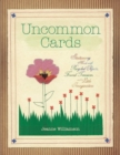 Uncommon Cards : Stationery Made with Found Treasures, Recycled Objects, and a Little Imagination - eBook