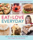 Eat What You Love--Everyday! : 200 All-New, Great-Tasting Recipes Low in Sugar, Fat, and Calories - eBook