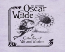 The Quotable Oscar Wilde : A Collection of Wit and Wisdom - eBook