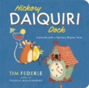 Hickory Daiquiri Dock : Cocktails with a Nursery Rhyme Twist - Book