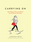 Carrying On : Style, Beauty, D cor (and More) for the Nervous New Mom - eBook