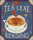 Tea Leaf Reading : A Divination Guide for the Bottom of Your Cup - Book
