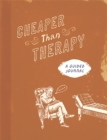 Cheaper than Therapy : A Guided Journal - Book