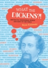 What the Dickens?! : Distinctly Dickensian Words and How to Use Them - Book