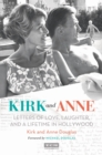 Kirk and Anne : Letters of Love, Laughter, and a Lifetime in Hollywood - eBook