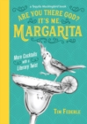 Are You There God? It's Me, Margarita : More Cocktails with a Literary Twist - Book