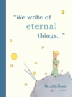 The Little Prince: A Journal : We write of eternal things - Book