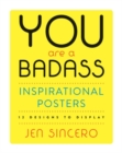 You Are a Badass (R) Inspirational Posters : 12 Designs to Display - Book