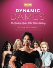 Dynamic Dames : 50 Leading Ladies Who Made History - eBook