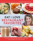 Eat What You Love: Restaurant Faves : Classic and Crave-Worthy Recipes Low in Sugar, Fat, and Calories - Book