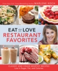 Eat What You Love: Restaurant Favorites : Classic and Crave-Worthy Recipes Low in Sugar, Fat, and Calories - eBook
