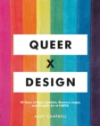 Queer  X Design : 50 Years of Signs, Symbols, Banners, Logos, and Graphic Art of LGBTQ - eBook